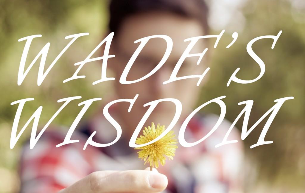 wades_wisdom
